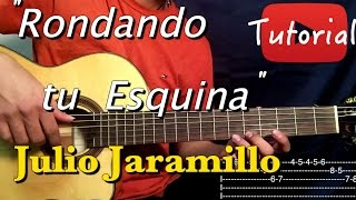 Rondando tu esquina - Julio Jaramillo Tutorial/Cover Guitarra