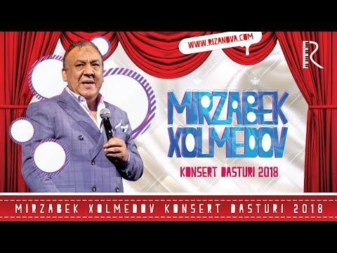 Mirzabek Xolmedov konsert dasturi 2018