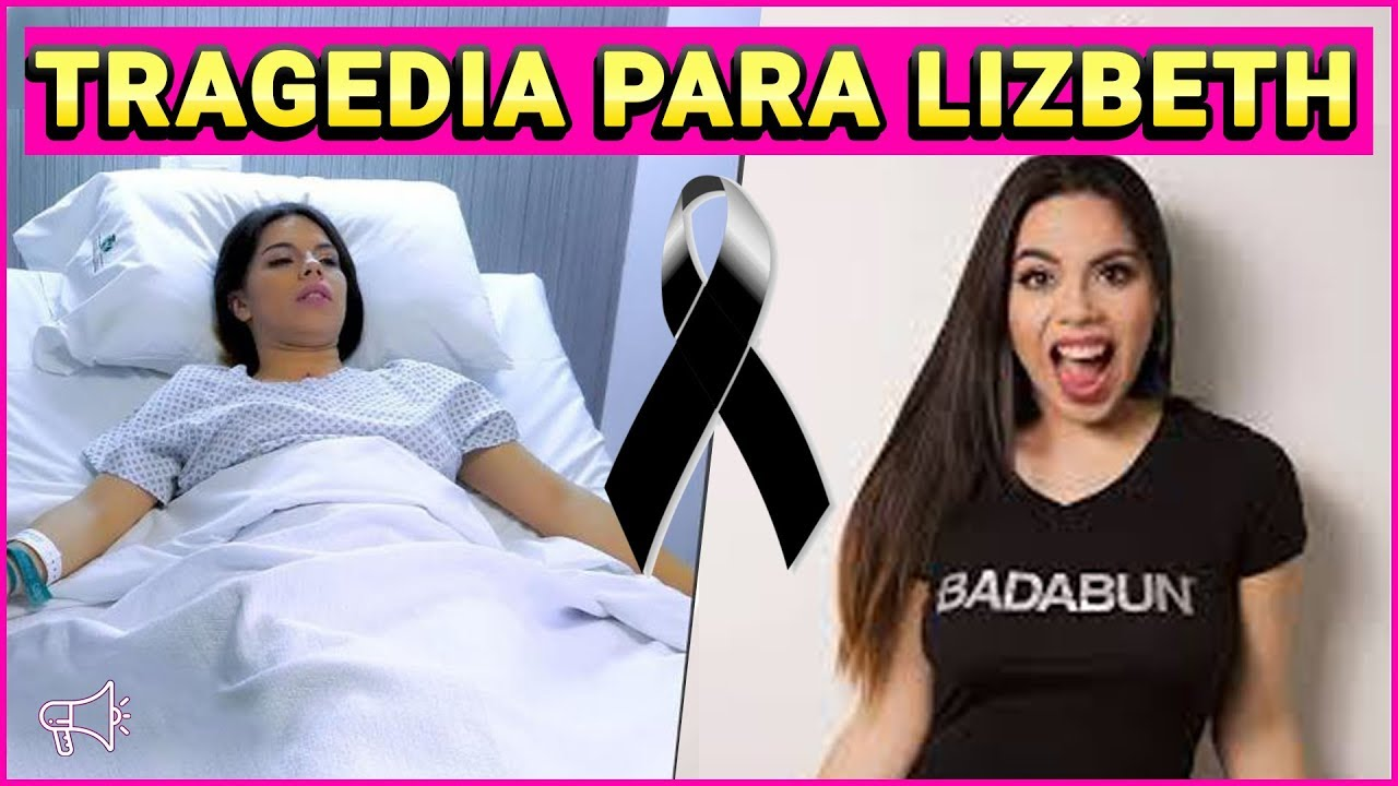 Badabun Está de Luto - Tragedia para Lizbeth Rodríguez