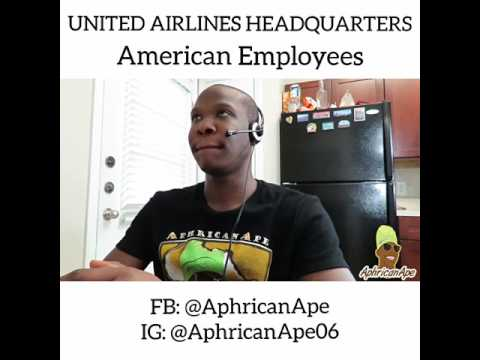 Video (Skit): AphricanApe - United Airlines Employees (American vs African)
