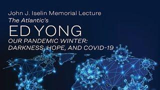 The Atlantic's Ed Yong: 2020 John Jay Iselin Memorial Lecture
