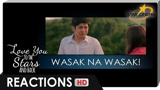 Reactions | Wasak sa 'Love You to the Stars and Back'