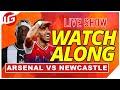 ARSENAL VS NEWCASTLE LIVE WATCHALONG WITH @Gooner Eagle Eye