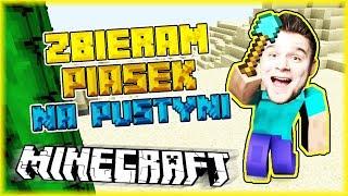 ZBIERAM PIASEK NA PUSTYNI | Minecraft [#31] | BLADII & DOBRODZIEJ