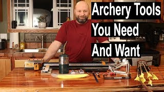 Archery Tools You Need And Want