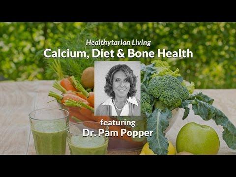 Diet, Calcium & Bone Health with Dr. Pam Popper