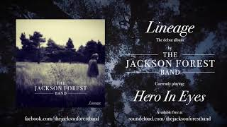 Hero In Eyes - The Jackson Forest Band