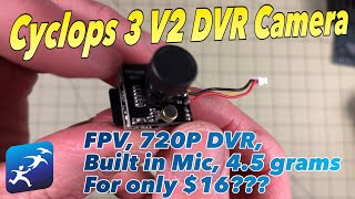 "Turbowing Cyclops 3 DVR Camera Review. FPV DVR for $16? It's ""almost"" a Runcam Split Mini"