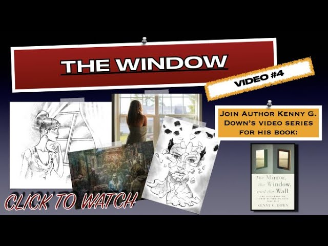 Video #4 by the author on his spiritual and inspirational book; The Mirror, the Window, and the Wall