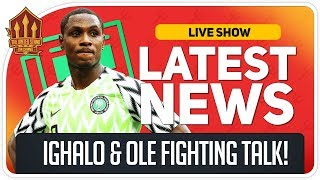 Ighalo Wants Martial Spot! Solskjaer Demands More Time! Man Utd News