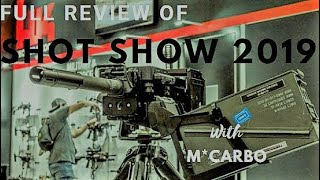 Shot Show 2019 Full Tour with M*CARBO - 2019 Shot Show