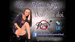 ANA MARIA GOGA - Doar noi doi ( Official Track )