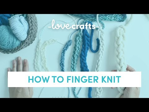 How To Knit - Finger Knit | LoveKnitting
