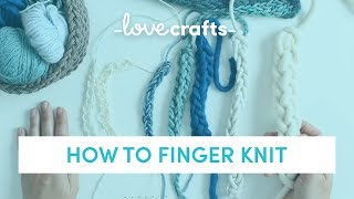How To Knit | Finger Knit for ABSOLUTE BEGINNERS
