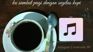 Ucapan selamat pagi lirik lagu KOPI HITAM- deviana safira