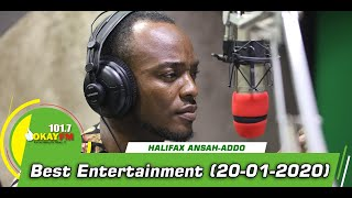 BEST ENTERTAINMENT  With HALIFAX ANSAH ADDO on Okay 101.7 Fm (20/01/2020)