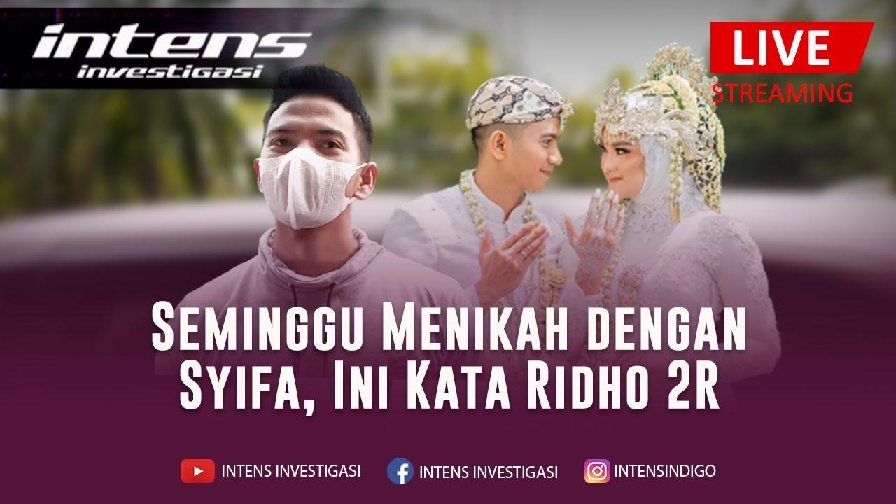 Ini Cerita Ridho2R Pasca seminggu Menikah Dengan Syifa   Intens Investigasi