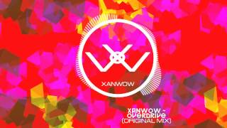 xanwow overdrive original mix buy now