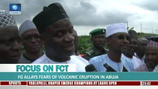 Focus On FCT: FG Allays Fears Of Volcanic Eruption In Abuja |Dateline Lagos|