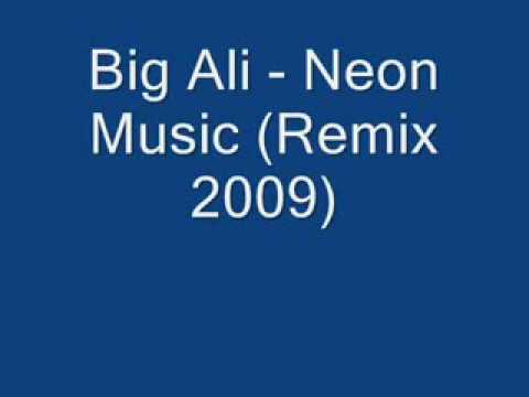 Big Ali - Neon Music Remix 2009