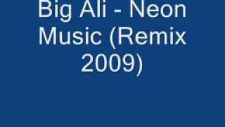 Big Ali - Neon Music Remix 2009