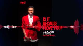 Lil Kesh - Is it Because I Love You [Official Audio] ft. Patoranking