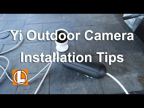 Yi Outdoor Security Camera Installation Tips