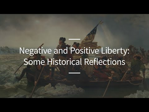 Excursions, Ep. 60: Negative and Positive Liberty: Some Historical Reflections