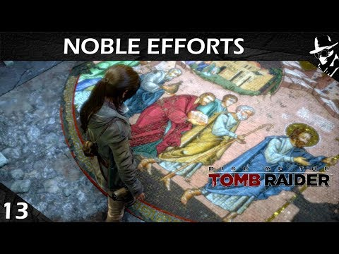Noble Efforts | Rise of the Tomb Raider