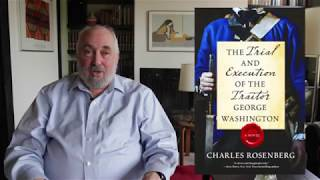 Author Charles Rosenberg on The Trial and Execution of George Washington