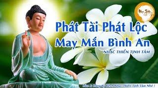 Nhạc Thiền Phật Giáo Mới Nhất 2019 -  Nghe Để Phật Phù Hộ - Phát Tài Phát Lộc -  May Mắn Bình An