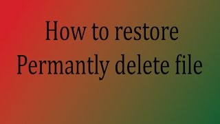 How to restore permanently deleted files (quick and easy) windows 10/8/8.1/7(bangla tutorial)