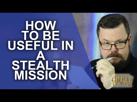 Great Role Player - How to contribute to RPG stealth adventures when you are not - Player Tips