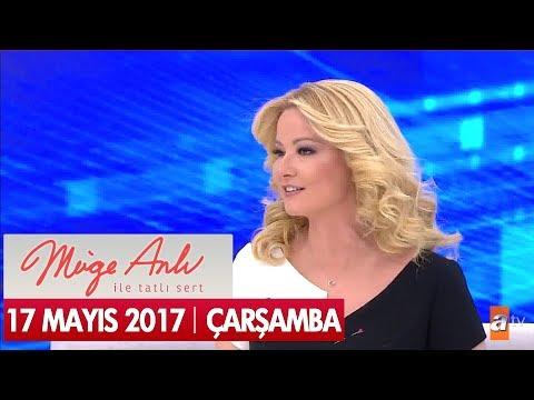 Müge Anlı ile Tatlı Sert 17 Mayıs 2017 Çarşamba - Tek Parça