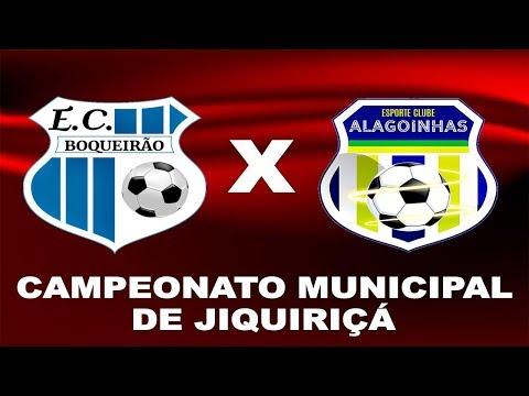 BOQUEIRÃO X ALAGOINHAS - Campeonato Municipal em Jiquiriçá ⚽️🏆😉
