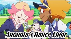Little Witch Academia AMV  「Amanda's Dance Floor」