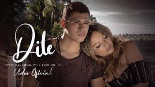 Dile - Edwin Sandoval Ft Helen Ochoa Video Oficial
