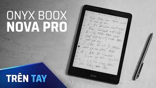 Trên tay máy đọc sách Boox Nova Pro