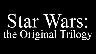 Star Wars: the Original Trilogy – in 7 Minutes