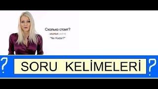 Rusça soru kelimeleri(okunuş ve yazılışlarıyla)