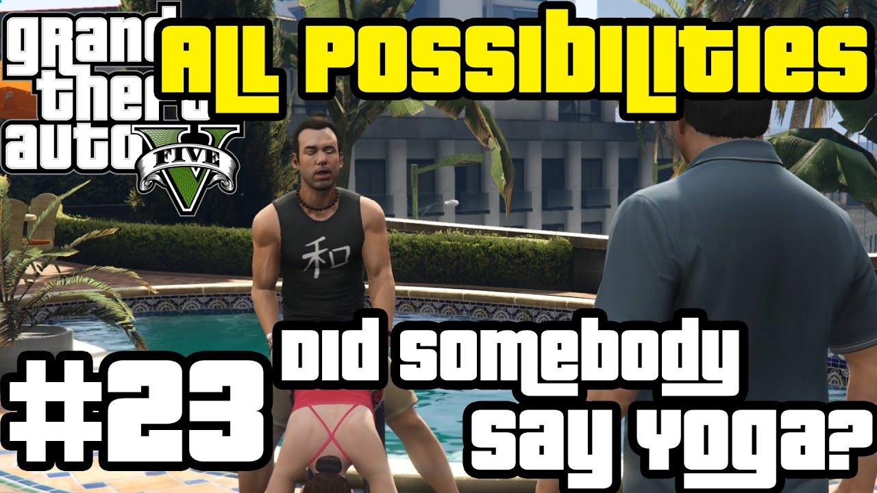 GTA V - Did Somebody Say Yoga? (All Possibilities)
