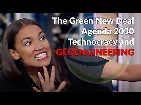 The New Green Deal, Agenda 2030, Technocracy, and Geoengineering