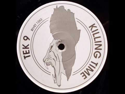 Tek 9 - Killing Time (Remixed By Tek 9)