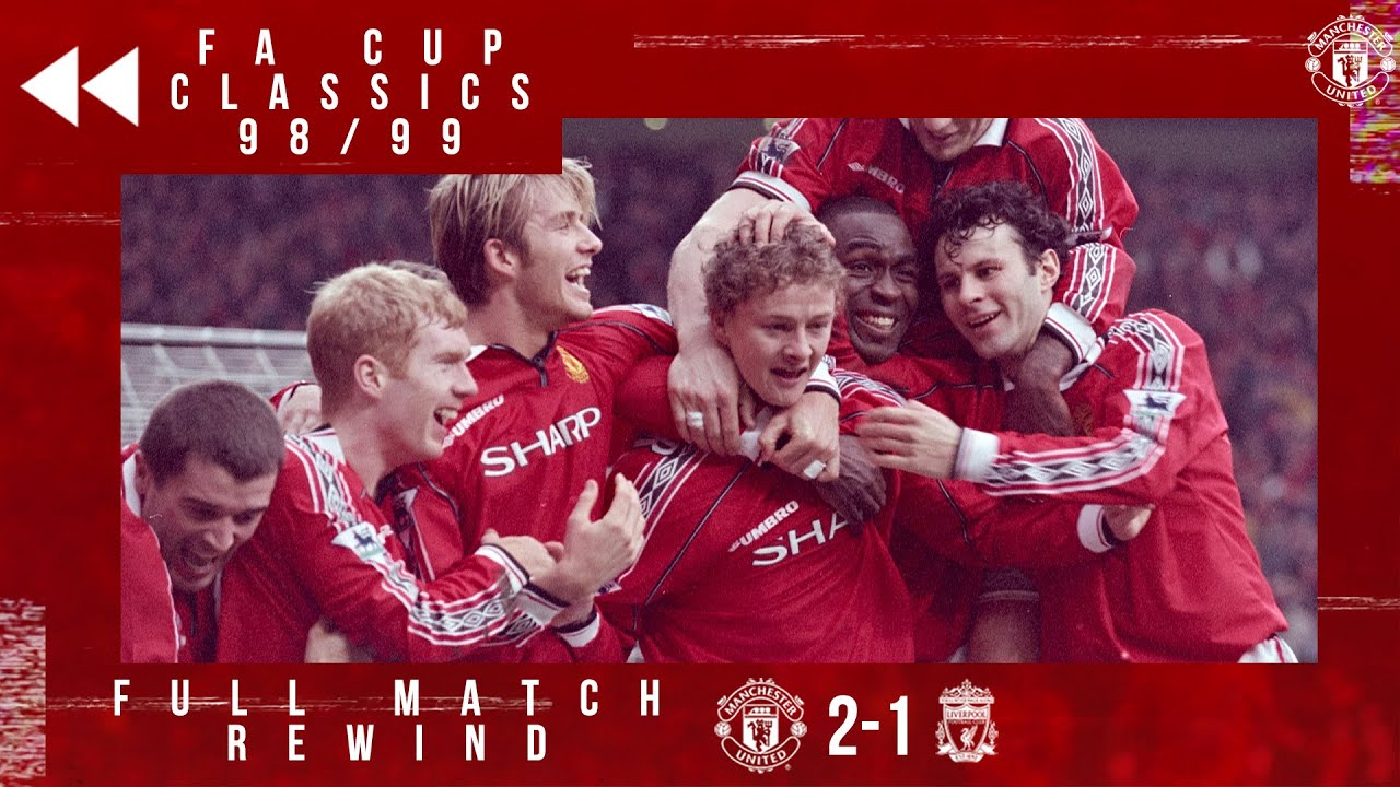 Full Match Replayed Solskjaer Sinks Liverpool In 1999 Fa Cup Manchester United V Liverpool Youtube