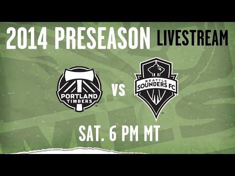 Seattle Sounders vs. Portland Timbers | 2014 MLS Preseason