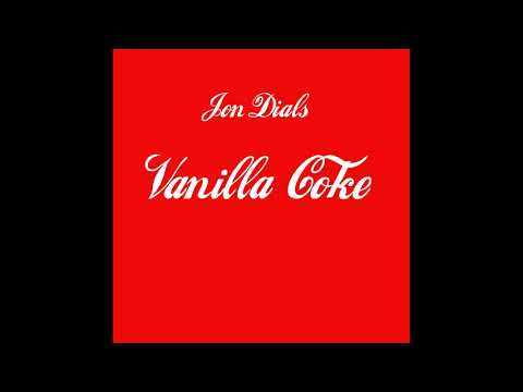 Jon Dials - Vanilla Coke (Audio)
