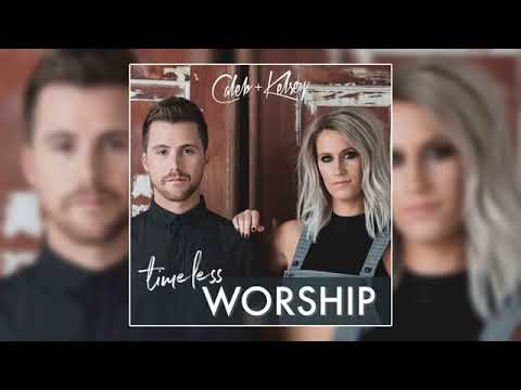 Caleb + Kelsey Worship Collection | 2019 Latest