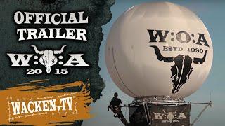 Wacken Open Air 2015 - The Holy Land - Official Trailer