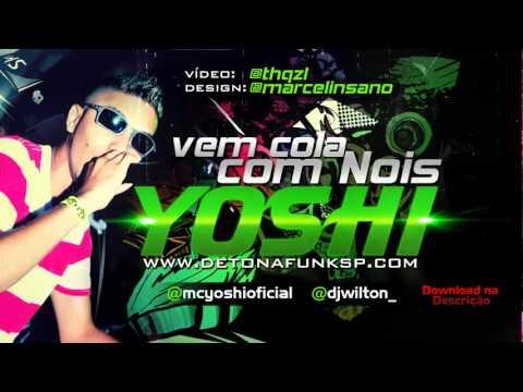 MC YOSHI   VEM COLA COM NOIS (DJ WILTON) wwwDETONAFUNKSPcom.mov