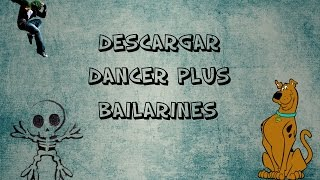 Descargar Dancer Plus Bailarines [Win/7/8/8.1] [2015] [HD]